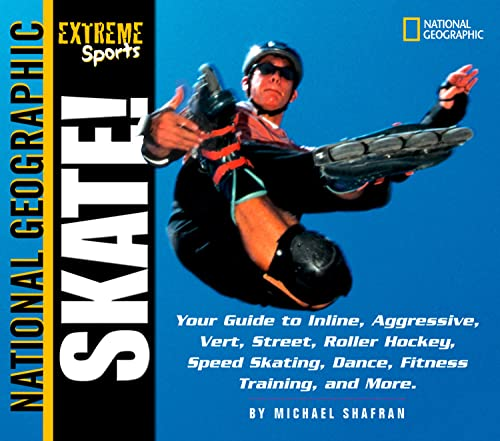 9780792251071: Skate!: Your Guide to Inline, Aggressive, Vert, Street, Roller Hockey, Speed Skating, Dance, Fitness Training, and More: Your Guide to Blading, ... Roller Hockey and More (Extreme Sports)