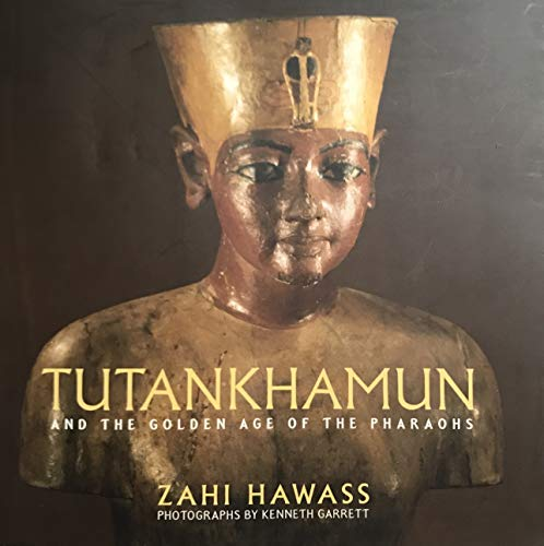 9780792252870: Tutankhamun and the Golden Age of the Pharaohs [Paperback] by Hawass, Zahi