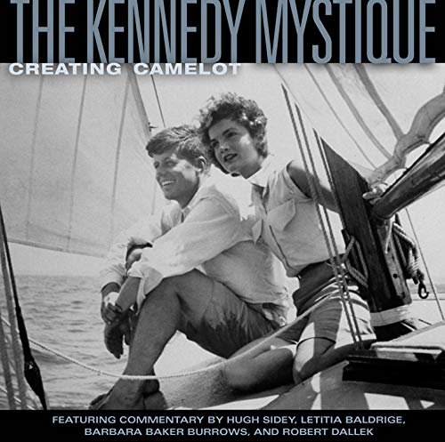 9780792253082: The Kennedy Mystique: Creating Camelot