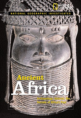 National Geographic Investigates: Ancient Africa: Archaeology Unlocks: Sherrow, Victoria