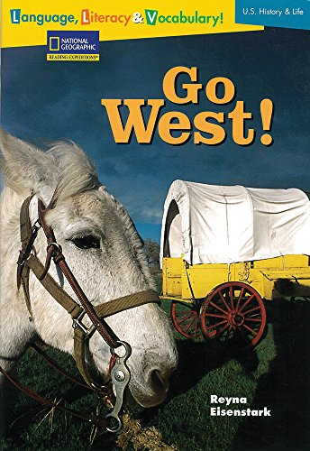 9780792254461: Language, Literacy & Vocabulary - Reading Expeditions (U.S. History and Life): Go West! (Rise and Shine)