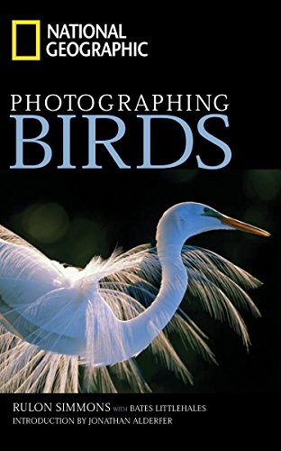9780792254843: National Geographic Photographing Birds