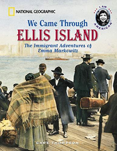 9780792256823: We Came Through Ellis Island: The Immigrant Adventures of Emma Markowitz