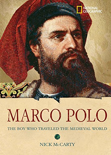 9780792258933: Marco Polo: The Boy Who Traveled the Medieval World (National Geographic World History Biographies)