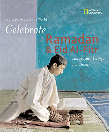 9780792259268: Holidays Around the World: Celebrate Ramadan and Eid al-Fitr with Praying, Fasting, and Charity