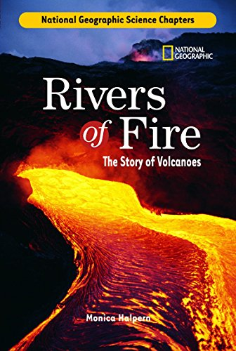 Science Chapters: Rivers of Fire: The Story of Volcanoes: Halpern, Monica