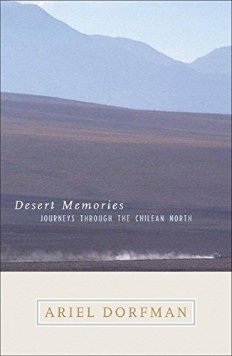 Desert Memories: Journeys Through the Chilean North, Signed, First Edition: Dorfman, Ariel
