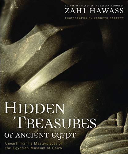9780792263197: Hidden Treasures of Ancient Egypt: Unearthing the Masterpieces of the Egyptian History: Unearthing the Masterpieces of the Egyptian Museum in Cairo
