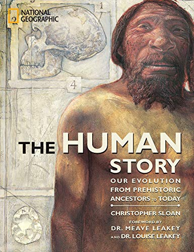 The Human Story: Our Evolution from Prehistoric Ancestors to Today (Outstanding Science Trade Books for Students K-12) (0792263251) by Sloan, Christopher