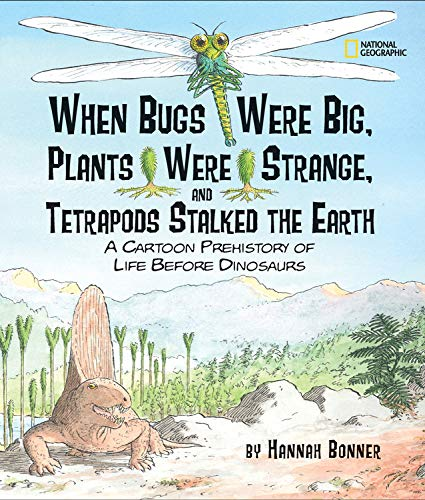9780792263265: When Bugs Were Big, Plants Were Strange, and Tetrapods Stalked the Earth: A Cartoon Prehistory of Life Before Dinosaurs