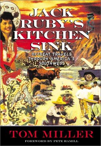 9780792263647: Jack Ruby's Kitchen Sink: Offbeat Travels Through America's Southwest