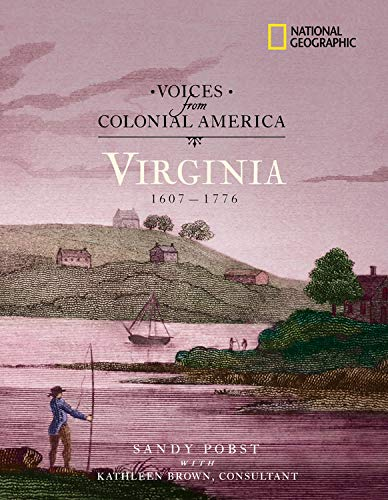 9780792263883: Voices from Colonial America: Virginia 1607-1776: 1607 - 1776 (National Geographic Voices from ColonialAmerica)
