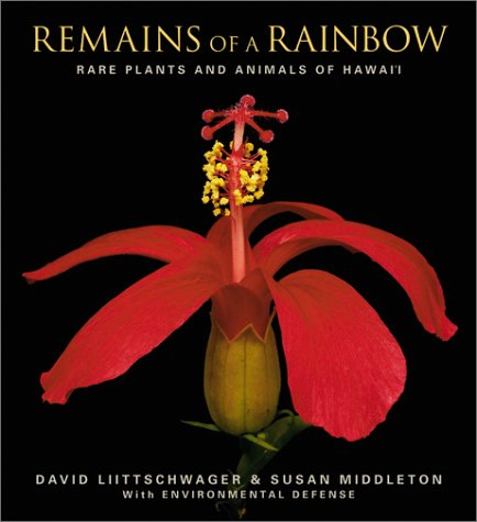 Remains of a Rainbow: Rare Plants and: David Liittschwager, Susan