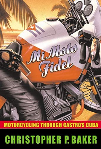 9780792264224: Mi Moto Fidel: Motorcycling Through Castro's Cuba