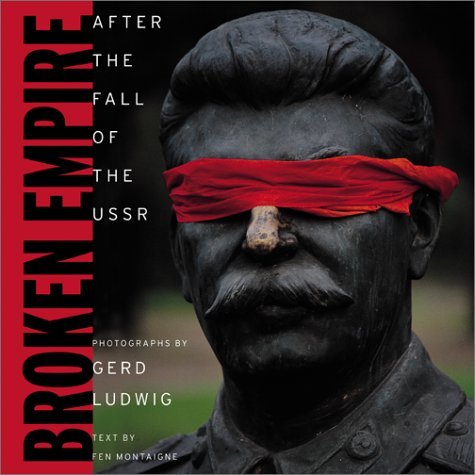 BROKEN EMPIRE: AFTER THE FALL OF THE USSR