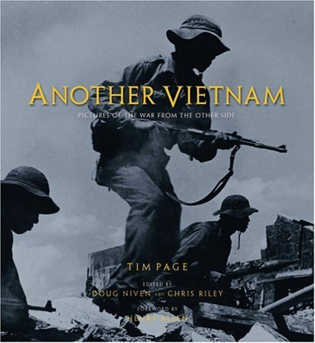 Another Vietnam: Pictures of the War from the Other Side: Page, Tim; Cleland, Senator Max [...