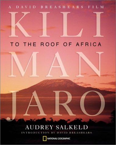 Kilimanjaro: To the Roof of Africa (Hardcover): Salkeld, Audrey