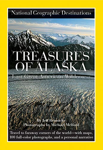 9780792264705: National Geographic Destinations, Treasures of Alaska: The Last Great American Wilderness