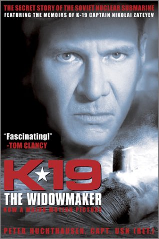 K-19. The Widowmaker. The Secret Story of a Soviet Nuclear Submarine.