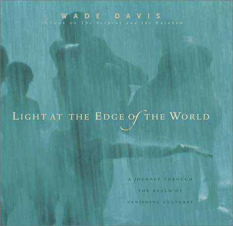 9780792264743: Light at the Edge of the World: A Journey Through the Realm of Vanishing Cultures