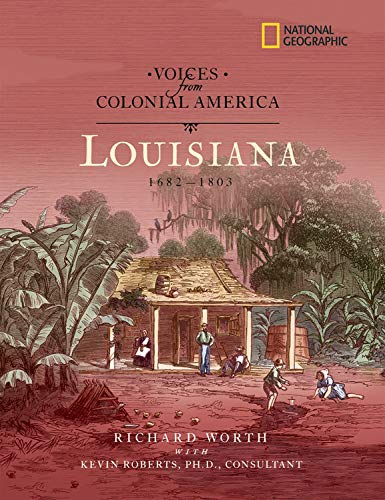 9780792265443: Voices from Colonial America: Louisiana, 1682-1803 (National Geographic Voices from ColonialAmerica)