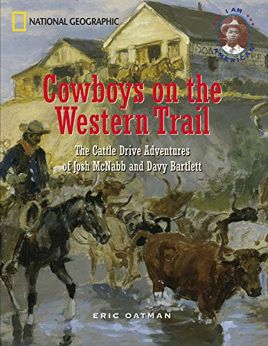 9780792265535: Cowboys on the Western Trail: The Cattle Drive Adventures of Joshua McNabb and Davy Bartlett (I Am American)