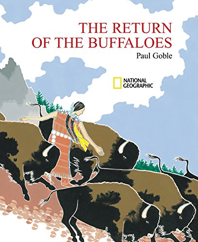 The Return of the Buffaloes: A Plains Indian Story about Famine and Renewal of the Earth (0792265548) by Goble, Paul