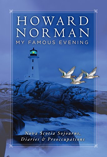 My Famous Evening: Nova Scotia Sojourns, Diaries, and Preoccupations (Directions): Norman, Howard