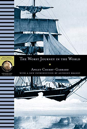9780792266341: The Worst Journey in the World (NG Adventure Classics)