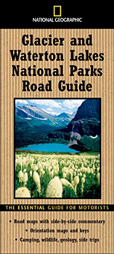 National Geographic Road Guide to Glacier and Waterton Lakes National Parks (National Geographic Roa