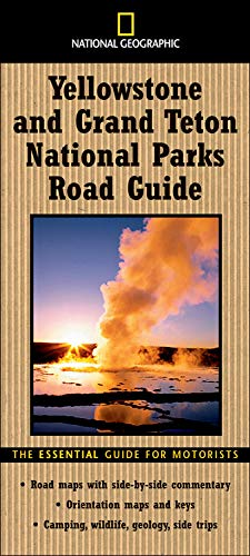 9780792266396: National Geographic Road Guide to Yellowstone and Grand Teton National Parks (National Geographic Road Guides)