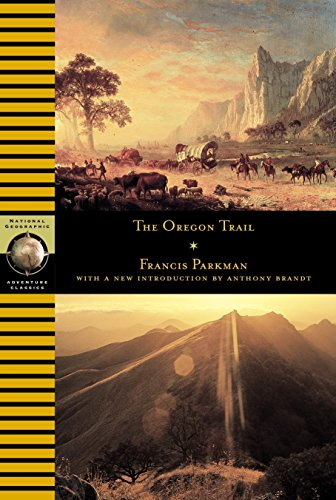 Oregon Trail (National Geographic Adventure Classics): Francis Parkman