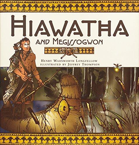 Hiawatha And Megissogwon: Longfellow, Henry W.