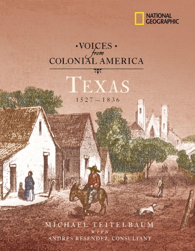 9780792266822: Voices from Colonial America: Texas 1527-1836: 1527 - 1836 (National Geographic Voices from ColonialAmerica)