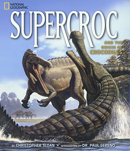 9780792266914: SuperCroc and the Origin of Crocodiles