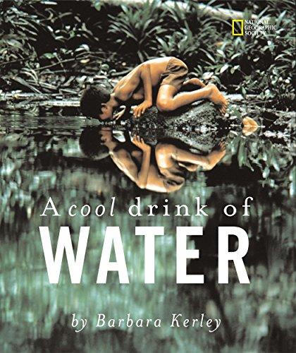 A Cool Drink of Water (Barbara Kerley Photo Inspirations): Barbara Kerley