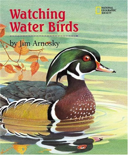 9780792267393: Watching Water Birds (Watching Wildlife With Jim Arnosky)