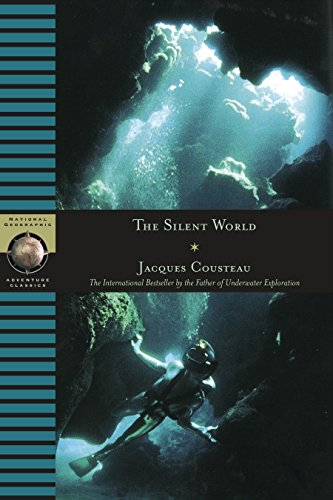 9780792267966: The Silent World: The International Bestseller by the Father of Underwater Exploration (National Geographic adventure classics)