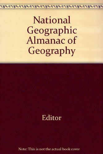 9780792268345: National Geographic Almanac of Geography (National Geographic Almanacs)