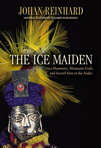 9780792268383: The Ice Maiden: Inca Mummies, Mountain Gods, And Sacred Sites In The Andes