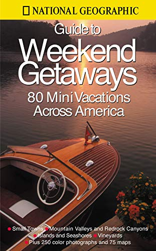 9780792268628: National Geographic Guide to Great Weekend Getaways