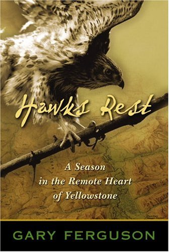 9780792268918: Hawks Rest: A Season in the Remote Heart of Yellowstone