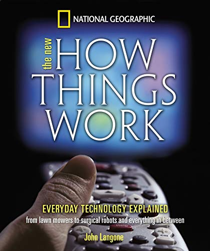 New How Things Work: From Lawn Mowers to Surgical Robots and Everthing in Between: Langone, John
