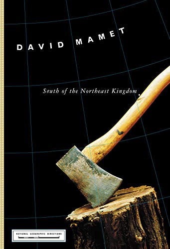 South of the Northeast Kingdom: Mamet, David