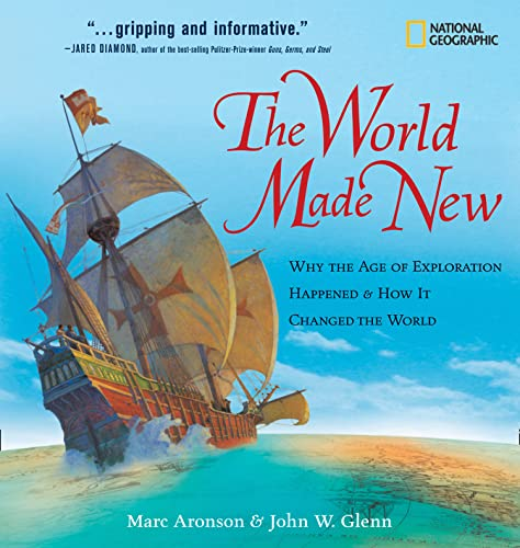 The World Made New: Why the Age of Exploration Happened and How It Changed the World (Timelines of American History) (0792269780) by Aronson, Marc; Glenn, John W.
