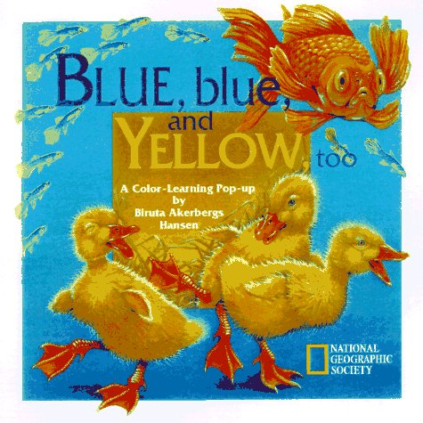 Blue, Blue, and Yellow, Too: A Color-Learning Pop-Up