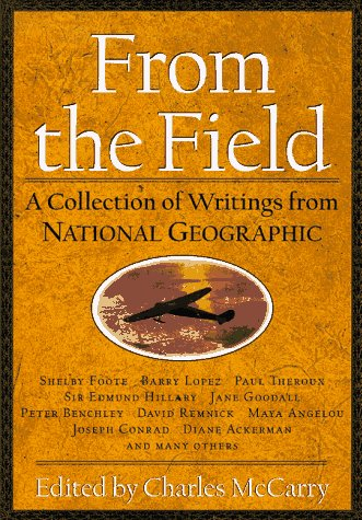 9780792270126: From the Field: A Collection of Writings from National Geographic