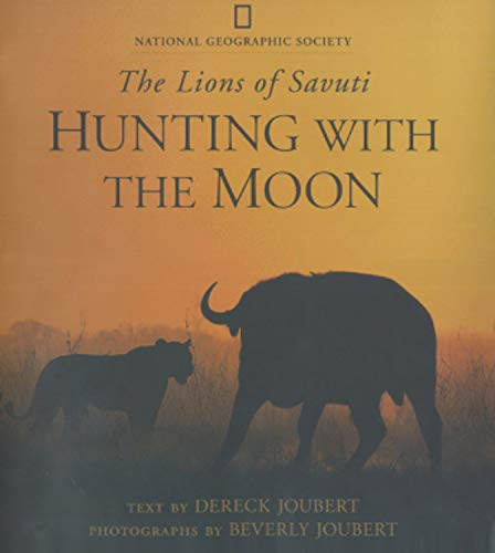 9780792270201: Hunting With the Moon: The Lions of Savuti