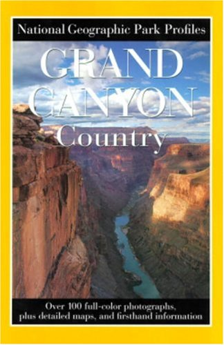 9780792270324: Grand Canyon (National Geographic park profile:)