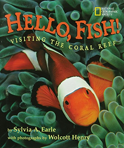 Hello, Fish!: Visiting The Coral Reef: Earle, Sylvia